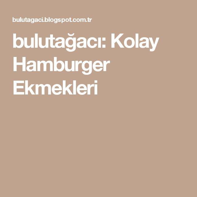 bulutağacı: Kolay Hamburger Ekmekleri
