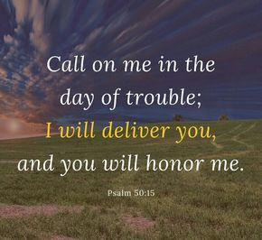 """Call on me in the day of trouble; I will deliver you, and you will honor me"" (Psalm 50:15 NIV). The Bible tells us that God is ready to help. He says we're to pray, ""Lead us not into temptation but deliver us from evil."" That is the prayer of deliverance. You ask God for help."