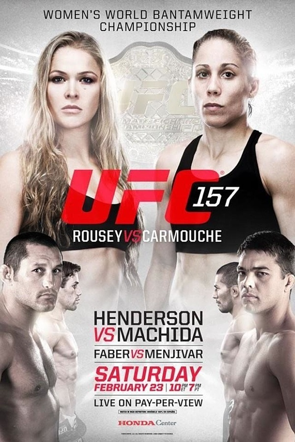 UFC 157: Rowdy Ronda Rousey vs Liz Carmouche--the first ever Women's MMA fight in the history of the Ultimate Fighting Championship--also the main event