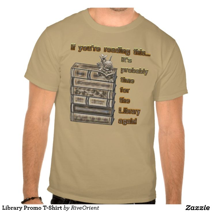 275 best wild and wonderful product designs images on for Librarian t shirt sayings
