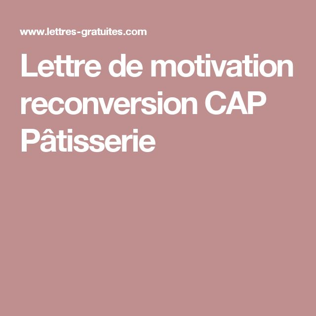 Lettre de motivation reconversion CAP Pâtisserie