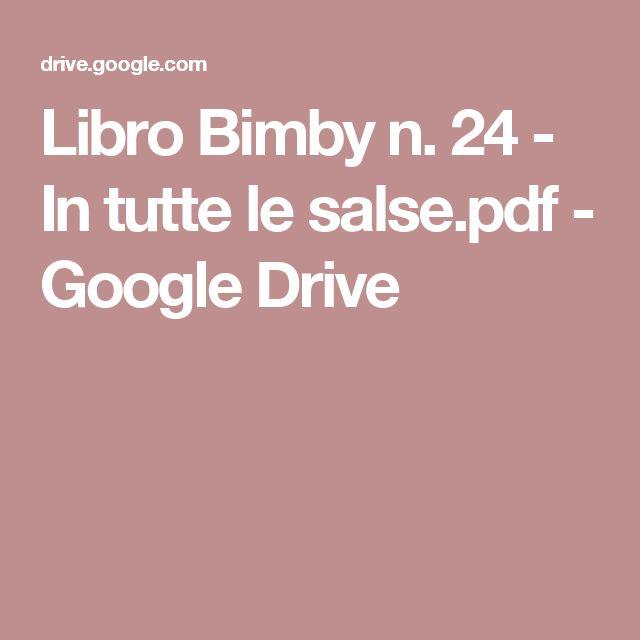 Libro Bimby n. 24 - In tutte le salse.pdf - Google Drive