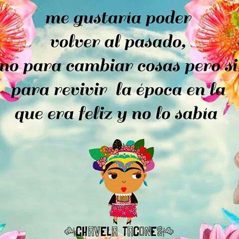 """Chavela tacones frases quotes frida kahlo """"Revivir la época que fui feliz y no lo sabía"""""""