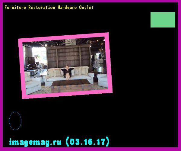Furniture Restoration Hardware Outlet  - The Best Image Search