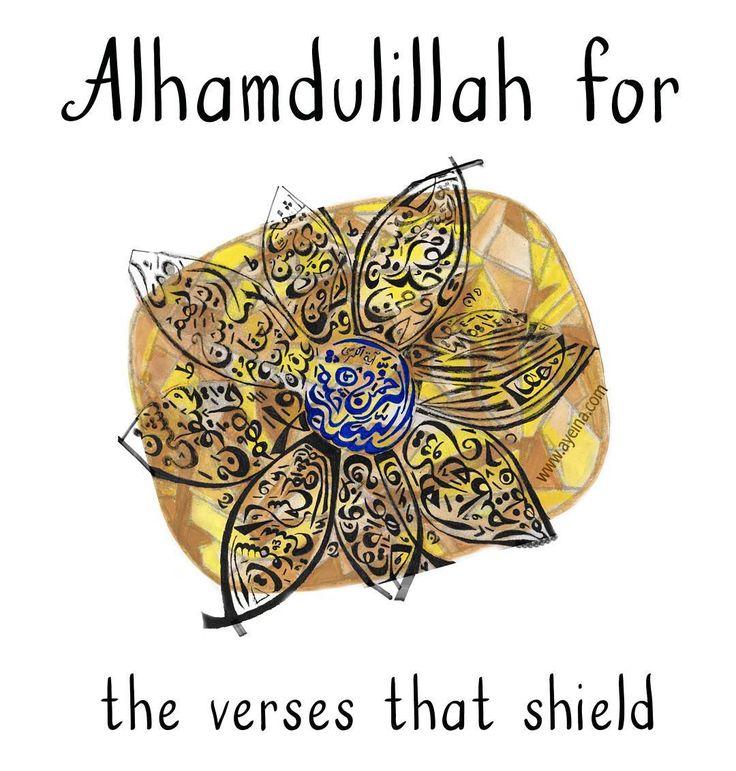 18. Alhamdulillah for the verses that shield. #AlhamdulillahForSeries