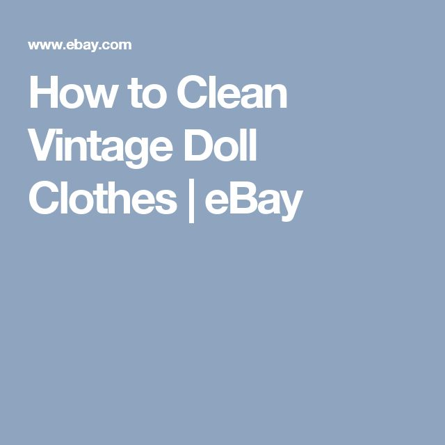 How to Clean Vintage Doll Clothes | eBay