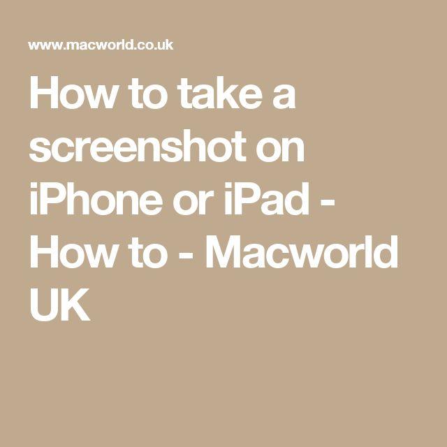 How to take a screenshot on iPhone or iPad - How to - Macworld UK