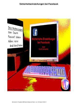 Facebook ist bekannt für seine Datensicherheit. Um ihre Privatsphäre zu schützen,sollten Sie folgende Einstellungen in Ihrem Account ändern.