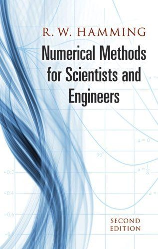 Numerical Methods for Scientists and Engineers (Dover Books on Mathematics) by R. W. Hamming. $13.90. Publication: March 1, 1987. Edition - 2. Publisher: Dover Publications; 2 edition (March 1, 1987). Author: R. W. Hamming