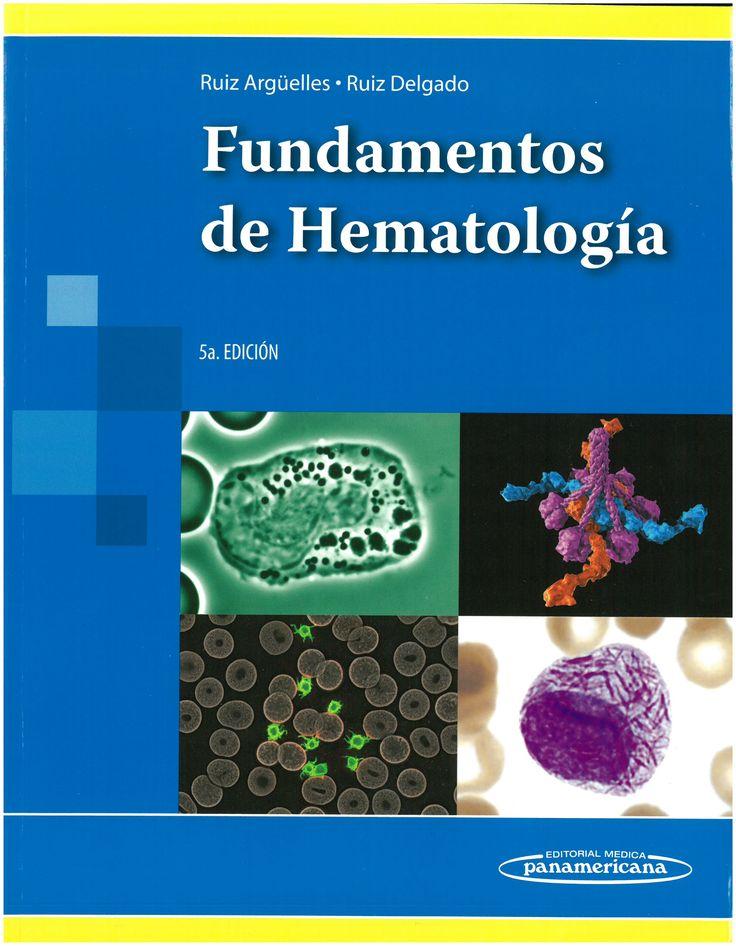 Fundamentos de hematología / Guillermo José Ruiz Argüelles, Guillermo José Ruiz Delgado. 5ª ed. 2014