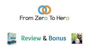 From Zero To Hero Review Bonus - $100  a Day Guaranteed