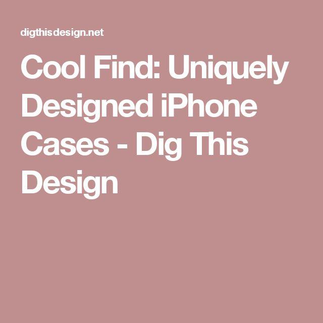 Cool Find: Uniquely Designed iPhone Cases - Dig This Design