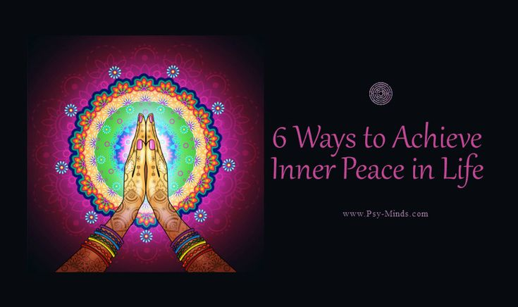 6 Ways to Achieve Inner Peace in Life - via @psyminds17
