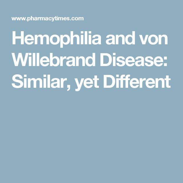 Hemophilia and von Willebrand Disease: Similar, yet Different