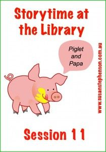 Storytime at the Library – Session 11 - shared books and activities for Storytime with preschoolers.