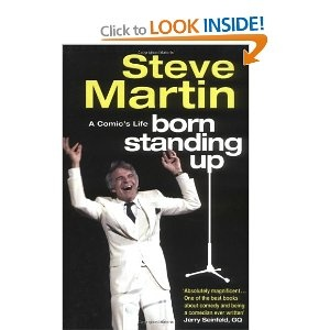 Born Standing Up: A Comic's Life - Steve Martin. Just ordered this, looks good!Comics Life, Born Stands, Steve Martin, Re Reading