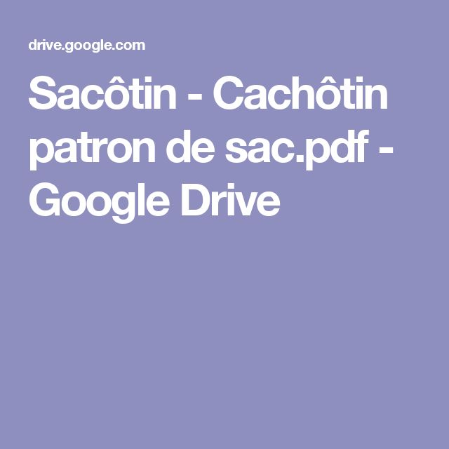 Sacôtin - Cachôtin patron de sac.pdf - GoogleDrive