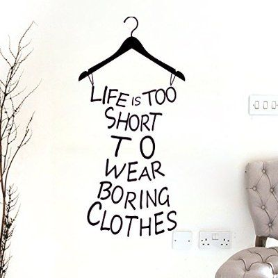ElecMotive English Proverb Series Life Is Too Short To Wear Boring Clothes the Fashion Lady's Clothing Shape Removable Custom Vinyl Wall Art Decor Mural Decals Wall Lettering Saying Quotes Stickers Uplifting Decal DIY Decoration for Fashion Laday's/Young Girl's Bedroom/Fitting Room/Cloakroom/Living Room/Hallway/Fashion Store (22.83 Inch Height X 11.02 Inch Width)