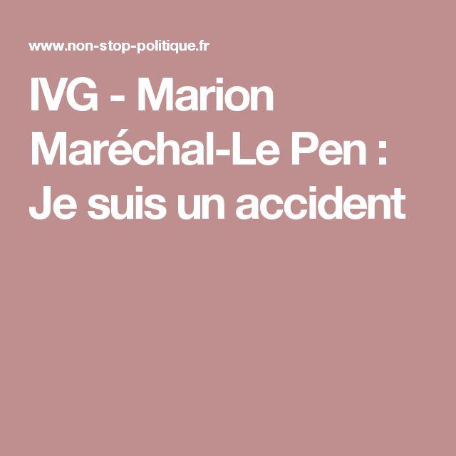 IVG - Marion Maréchal-Le Pen : Je suis un accident