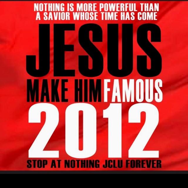 Make Jesus Famous!!!!!