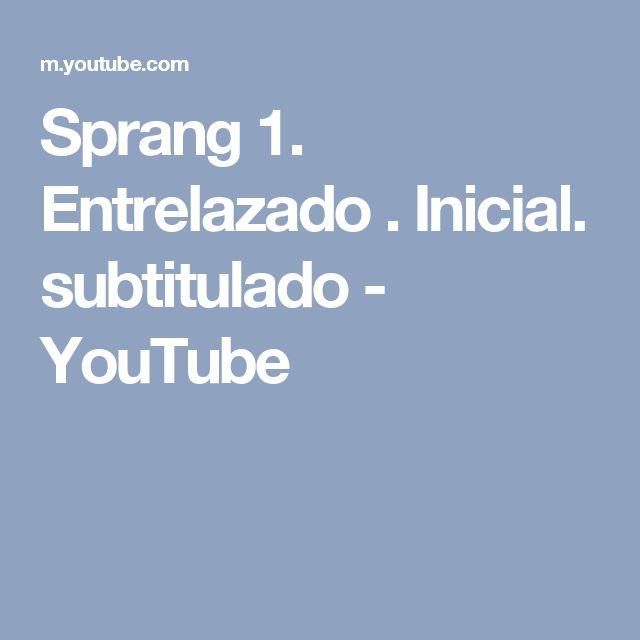 Sprang 1. Entrelazado . Inicial. subtitulado - YouTube