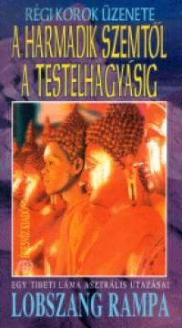 Lobszang Rampa - A harmadik szemtől a testelhagyásig - Könyvek - ezoterika - Ezoterikus könyvek - Ezoterikus könyvek, filmek, zenék - Új Kor Klub - A lélek szigete