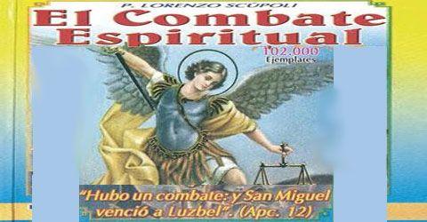 Entre los libros de lectura espiritual que recomendaba nuestro santo, por el que más alta estimación sentía era por El Combate Espiritual.