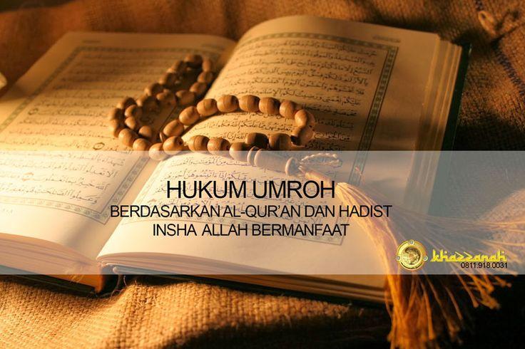 "Hukum Umroh berdasar Imam Syafi'i mengatakan ""Tidak ada Hadist Shahih yang menunjukkan bahwa umroh itu Sunnah"" dan Al-baqarah 2:196 siratkan Umroh itu Wajib"