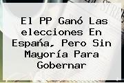 http://tecnoautos.com/wp-content/uploads/imagenes/tendencias/thumbs/el-pp-gano-las-elecciones-en-espana-pero-sin-mayoria-para-gobernar.jpg Elecciones Generales De España 2015. El PP ganó las elecciones en España, pero sin mayoría para gobernar, Enlaces, Imágenes, Videos y Tweets - http://tecnoautos.com/actualidad/elecciones-generales-de-espana-2015-el-pp-gano-las-elecciones-en-espana-pero-sin-mayoria-para-gobernar/