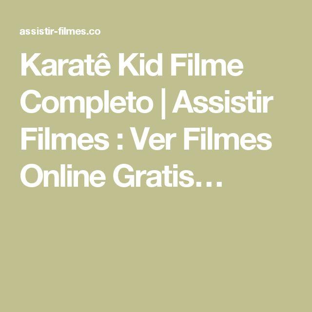 Karatê Kid Filme Completo | Assistir Filmes : Ver Filmes Online Gratis…