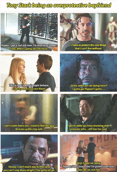 Tony Stark being an overprotective boyfriend. Tony Stark has a heart. // Iron Man 3 was definitely the best out of all of the Iron Man movies.  He's finally realizing that there's more to life than just being self-absorbed.