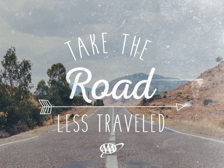 Take the road less traveled...and make sure you take AAA with you.  #roadtrip #summertravel