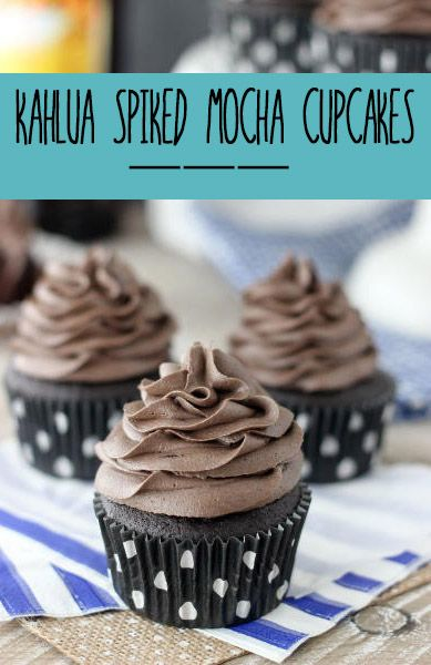 The Kahlua-Spiked Mocha Cupcakes of Your Dreams! Chocolate, coffee, and booze in one delicious dessert? Yes, please!