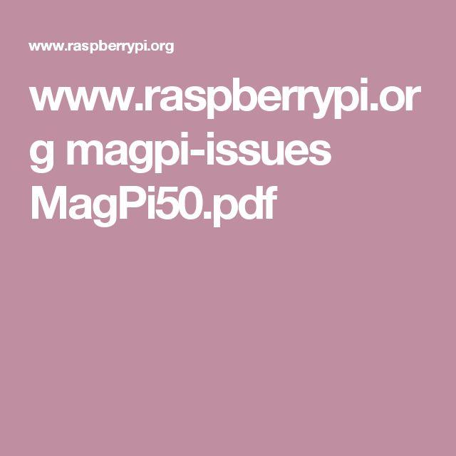 Los mejores 50 proyectos con Raspberry Pi, de la revista MagPi. Descarga gratuíta