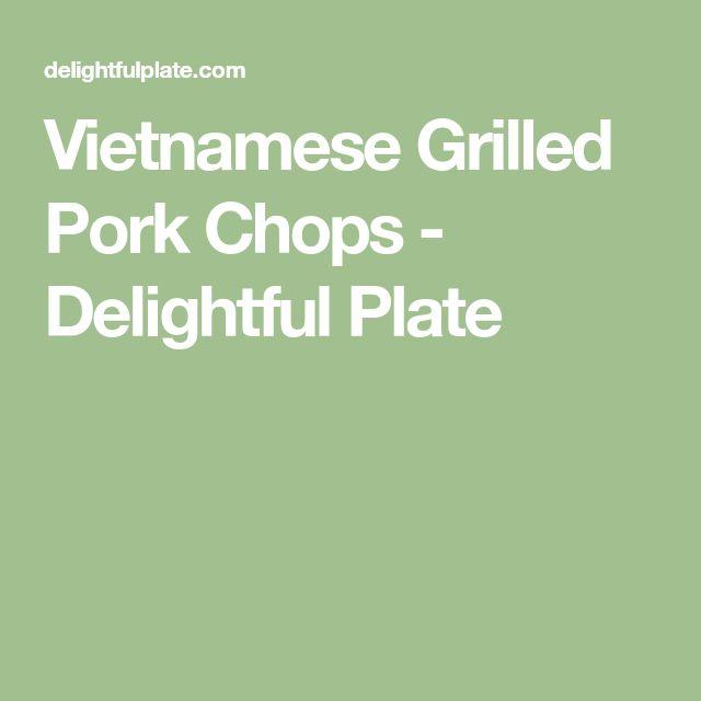 Vietnamese Grilled Pork Chops - Delightful Plate