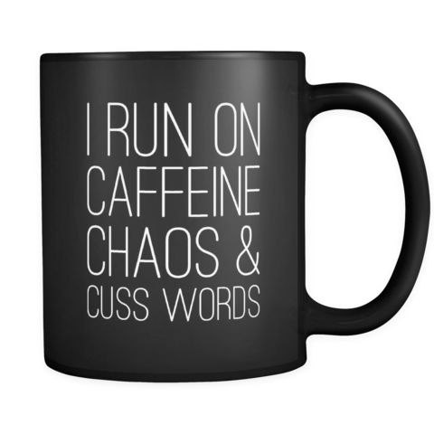 I run on caffeine chaos & cuss words coffee mug. This perfect coffee mug helps you start your crazy day with a little humor More
