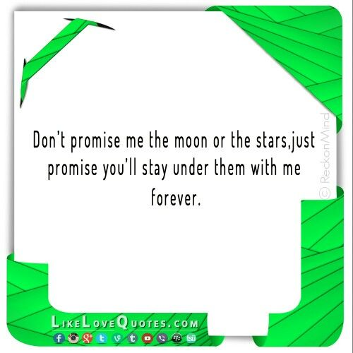 Promise me forever. #LikeLoveQuotes