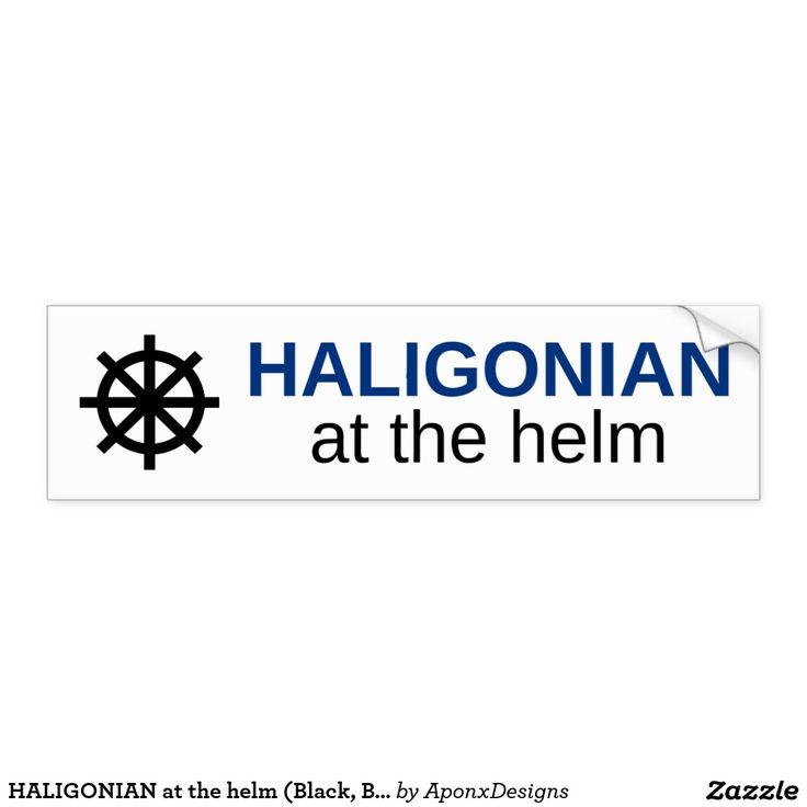 HALIGONIAN at the helm (Black, Blue, White) : Bumper Sticker