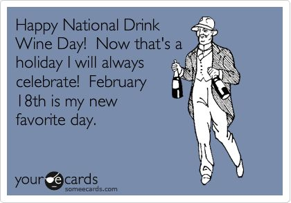 Happy National Drink Wine Day. What? is this for real?