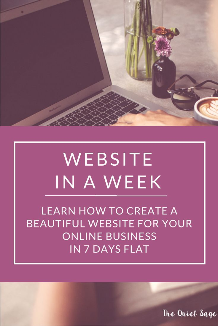 Learn how to create a beautiful website for your online business or blog in 7 days flat with Website in a Week from The Quiet Sage