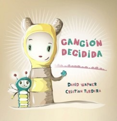 Canción decidida - Cristian Turdera  http://www.pequenoeditor.com/libro/cancion-decidida/?lang=en