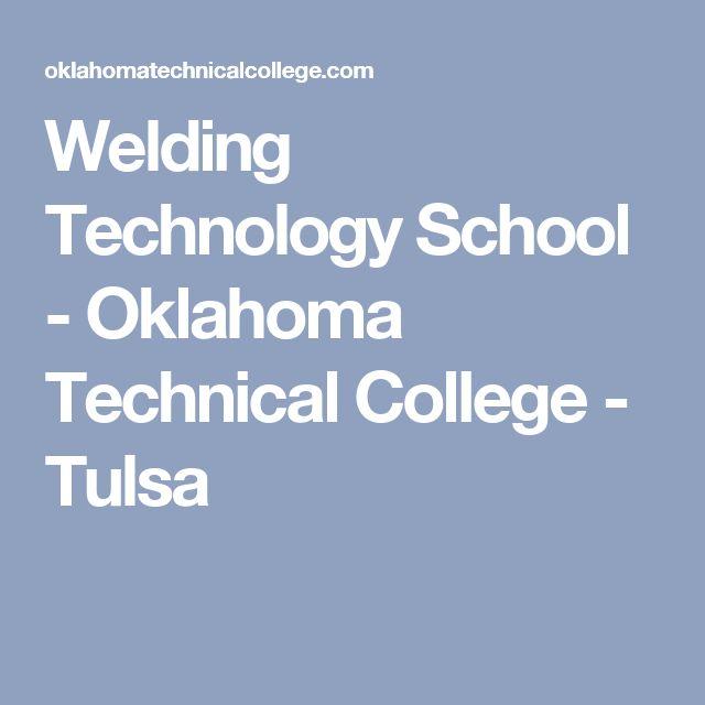 Welding Technology School - Oklahoma Technical College - Tulsa