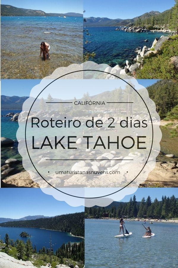 Roteiro prático de 2 dias no lago alpino mais lindo da Califórnia nos Estados Unidos, o famoso Lake Tahoe.
