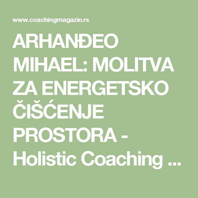 ARHANĐEO MIHAEL: MOLITVA ZA ENERGETSKO ČIŠĆENJE PROSTORA - Holistic Coaching Magazine