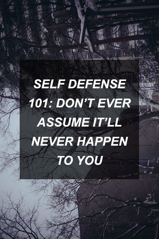 Self Defense 101: Dont Ever Assume Itll Never Happen to You   Survival Shelf   Survival &...