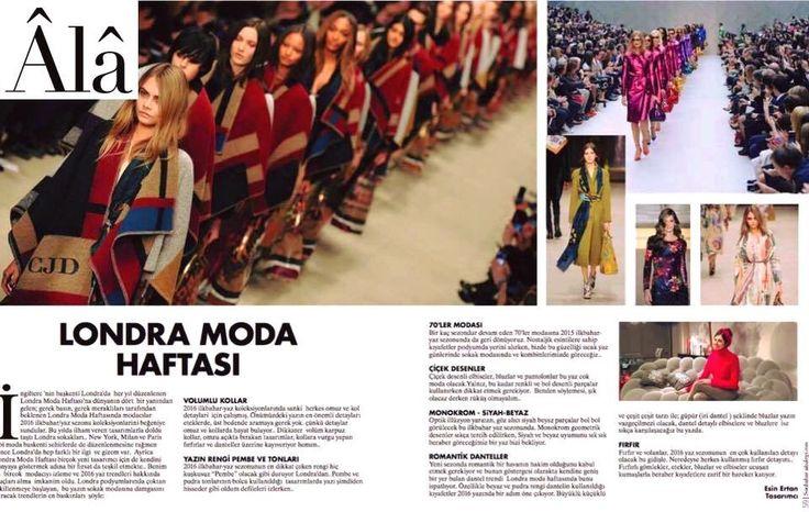 Londra Moda Haftasini ALA Dergisi Okurlari icin yorumladim..