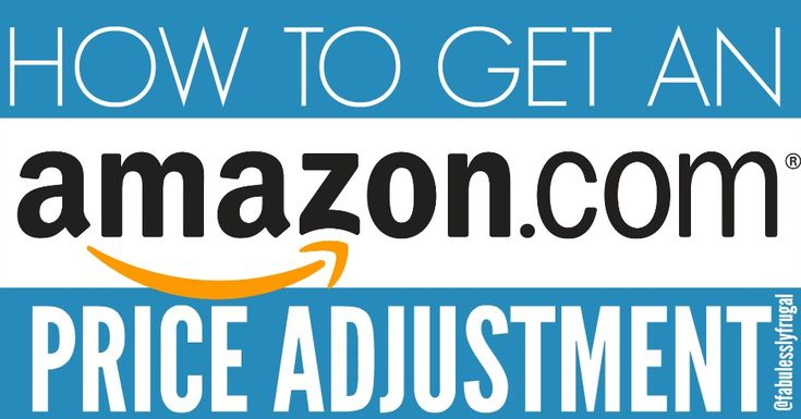 How to Get an Amazon Price Adjustment | Fabulessly Frugal