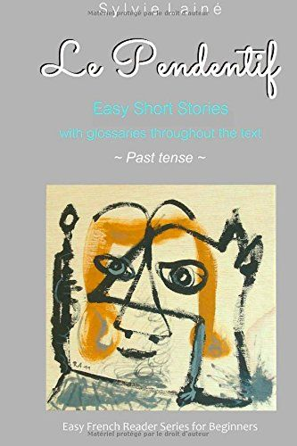 Le Pendentif: Easy French Stories with English Glossaries **Past tense** (Easy French Reader Series for Beginners) (Volume 5) by Sylvie Lainé http://www.amazon.com/dp/2370610166/ref=cm_sw_r_pi_dp_1OQhvb1BXGDWD