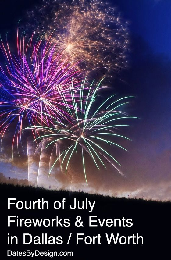 Fourth of July Fireworks and Events in Dallas / Ft Worth | DatesByDesign.com