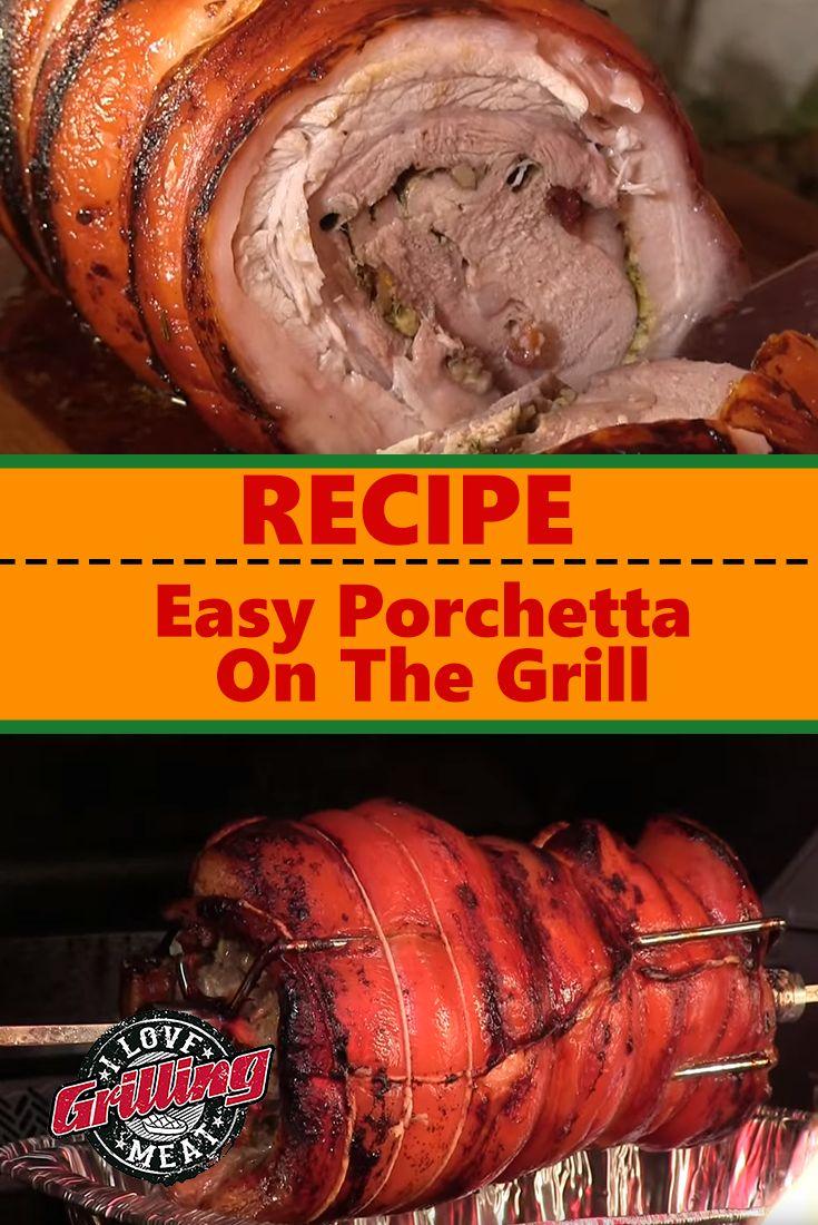 Easy Porchetta Recipe On The Grill